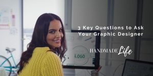 3 Key Questions to Ask Your Graphic Designer